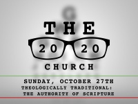 Theologically Traditional: The Authority of Scripture