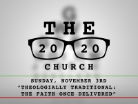 Theologically Traditional: The Faith Once Delivered